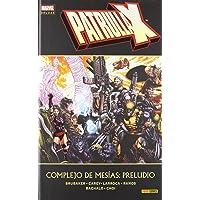 Patrulla X. Complejo de Mesías. Preludio (Marvel Deluxe)
