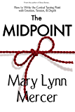 The Midpoint: How to Write the Central Turning Point with Emotion, Tension, & Depth (English Edition)