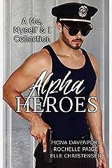 Alpha Heroes: A Me, Myself & I Collection Kindle Edition