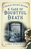 A Case of Doubtful Death: A Frances Doughty Mystery 4 (The Frances Doughty Mysteries Book 3)