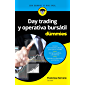 Day trading y operativa bursátil para Dummies (Volumen independiente)