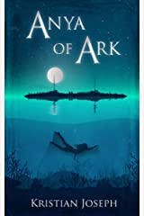 Anya of Ark Kindle Edition