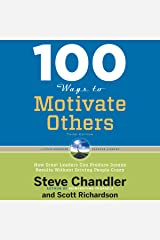 100 Ways to Motivate Others, Third Edition: How Great Leaders Can Produce Insane Results Without Driving People Crazy Audible Audiobook