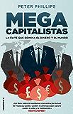 Megacapitalistas: La élite que domina el dinero y el mundo (No Ficción)
