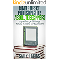 Image for Kindle Direct Publishing For Absolute Beginners: A Guide to Publishing Kindle E-Books for Beginners