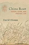 China Root: Taoism, Ch'an, and Original Zen