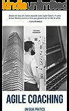 Agile Coaching: Um Guia Prático (Portuguese Edition)