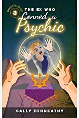 The Ex Who Conned a Psychic: Charley's Ghost, Book 3 Kindle Edition