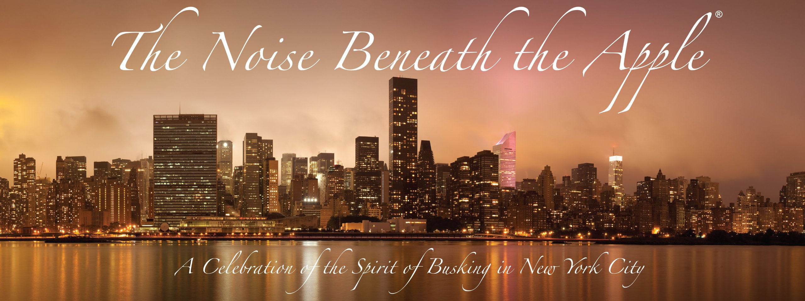 Download The Noise Beneath the Apple; A Celebration of Busking in New York City (The Noise Beneath the Apple; A Celebration of Busking in New York City) PDF
