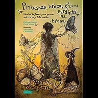 Princesas, bruxas e uma sardinha na brasa: Contos de fadas para pensar sobre o papel da mulher (Contos e contadoras)
