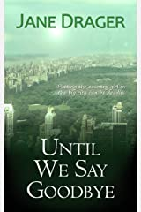 Until We Say Goodbye Kindle Edition