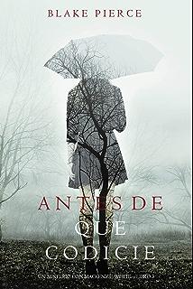 Antes de que Codicie (Un Misterio con Mackenzie White—Libro 3) (Spanish