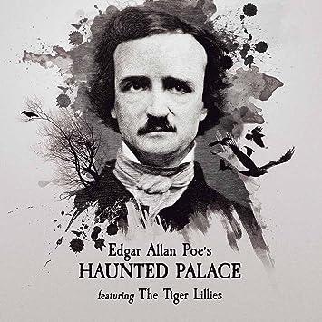 Edgar Allen Poe's haunted palace