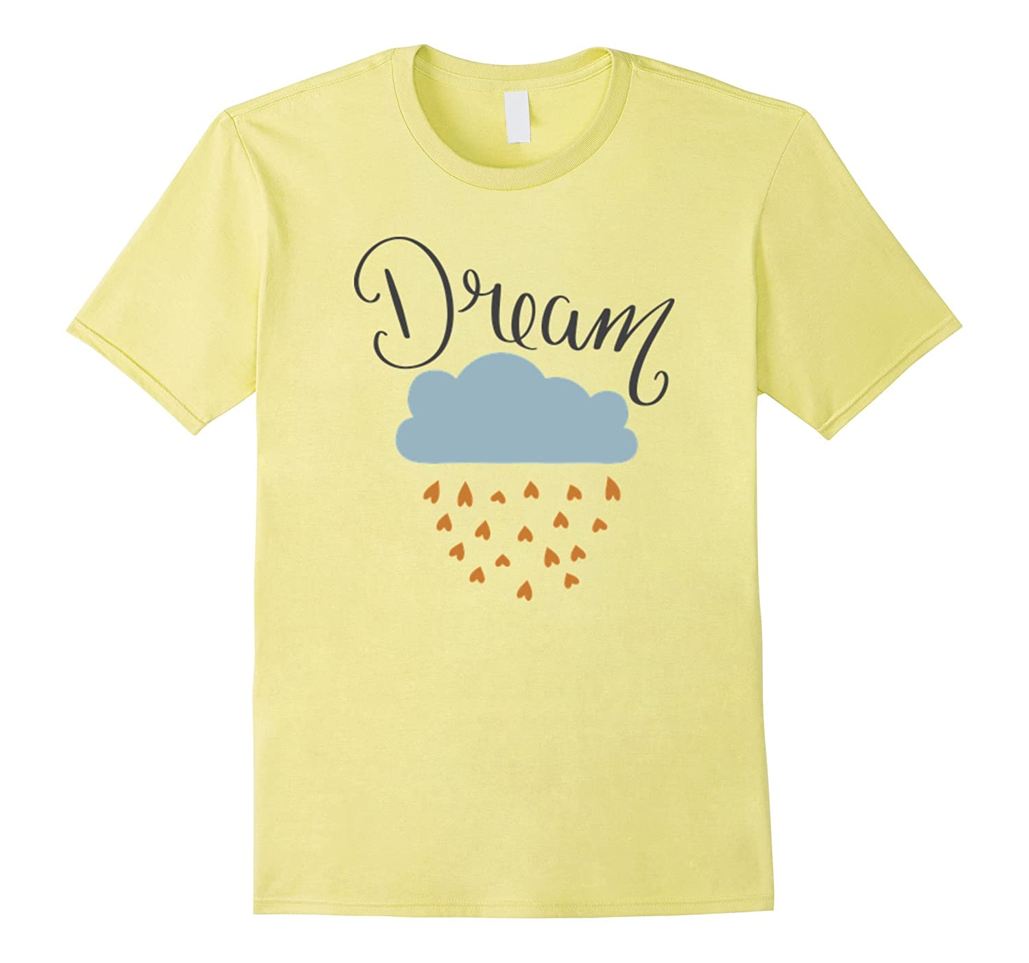 Dream with a cloud raining hearts T-Shirt Dream Big Live-CD