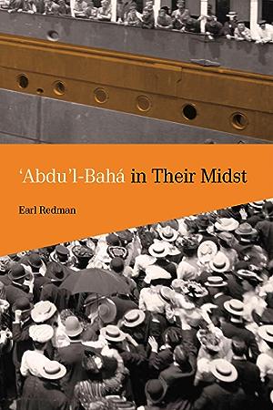 'Abdu'l-Baha in Their Midst