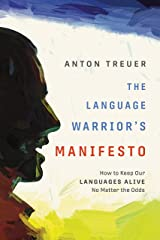 The Language Warrior's Manifesto: How to Keep Our Languages Alive No Matter the Odds Kindle Edition