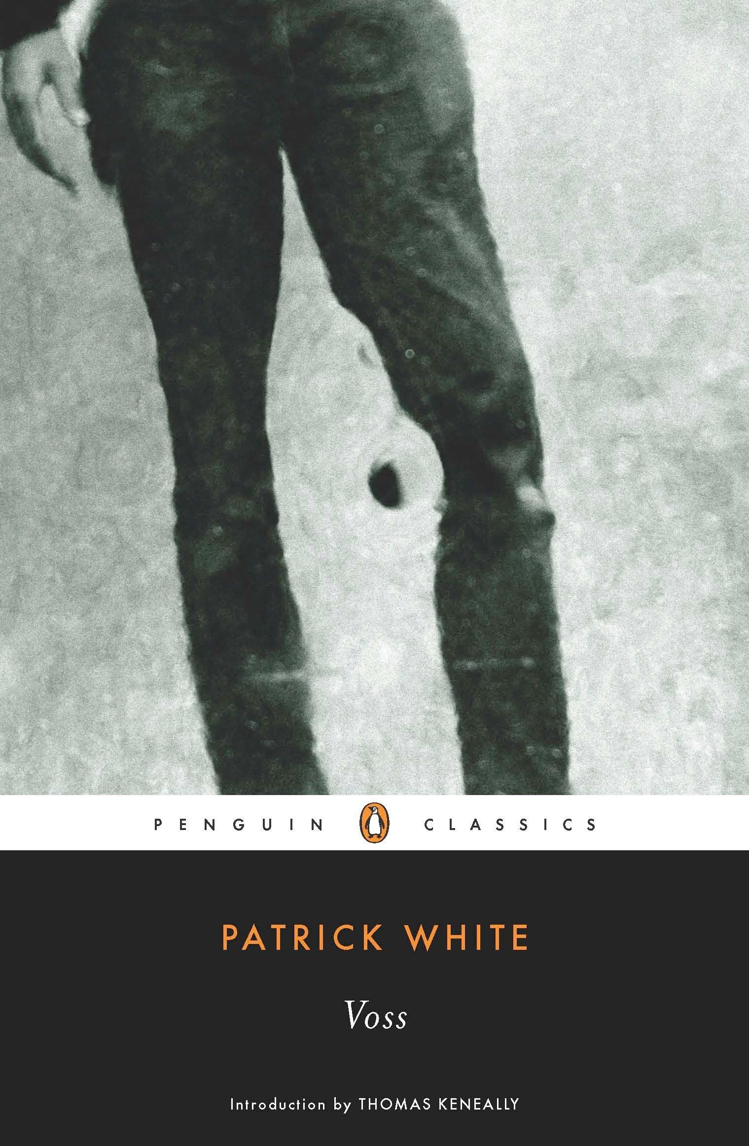 Voss Penguin Classics Patrick White Thomas Keneally