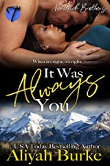 It Was Always You (Kendrick Brothers Book 1) Kindle Edition