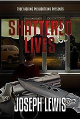 Shattered Lives (The Lives Trilogy Book 2) Kindle Edition