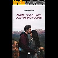 Anime Sbagliate Destini Incrociati (Souls' Series Vol. 1) (Italian Edition)