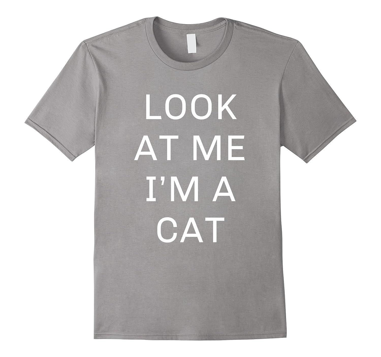 Look At Me I'm a Cat Halloween Costume Shirt Women Men Kids-T-Shirt