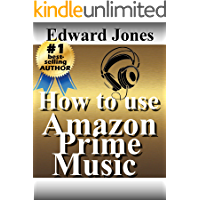 How to use Amazon Prime Music: A guide to getting the most from Prime Music book cover