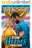 For Heroes Proved (Opposites Attract): A Sweet Romantic Adventure (Lincoln's Lost Gold)