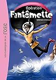 FANTOMETTE 09 - OPERATION FANTOMETTE