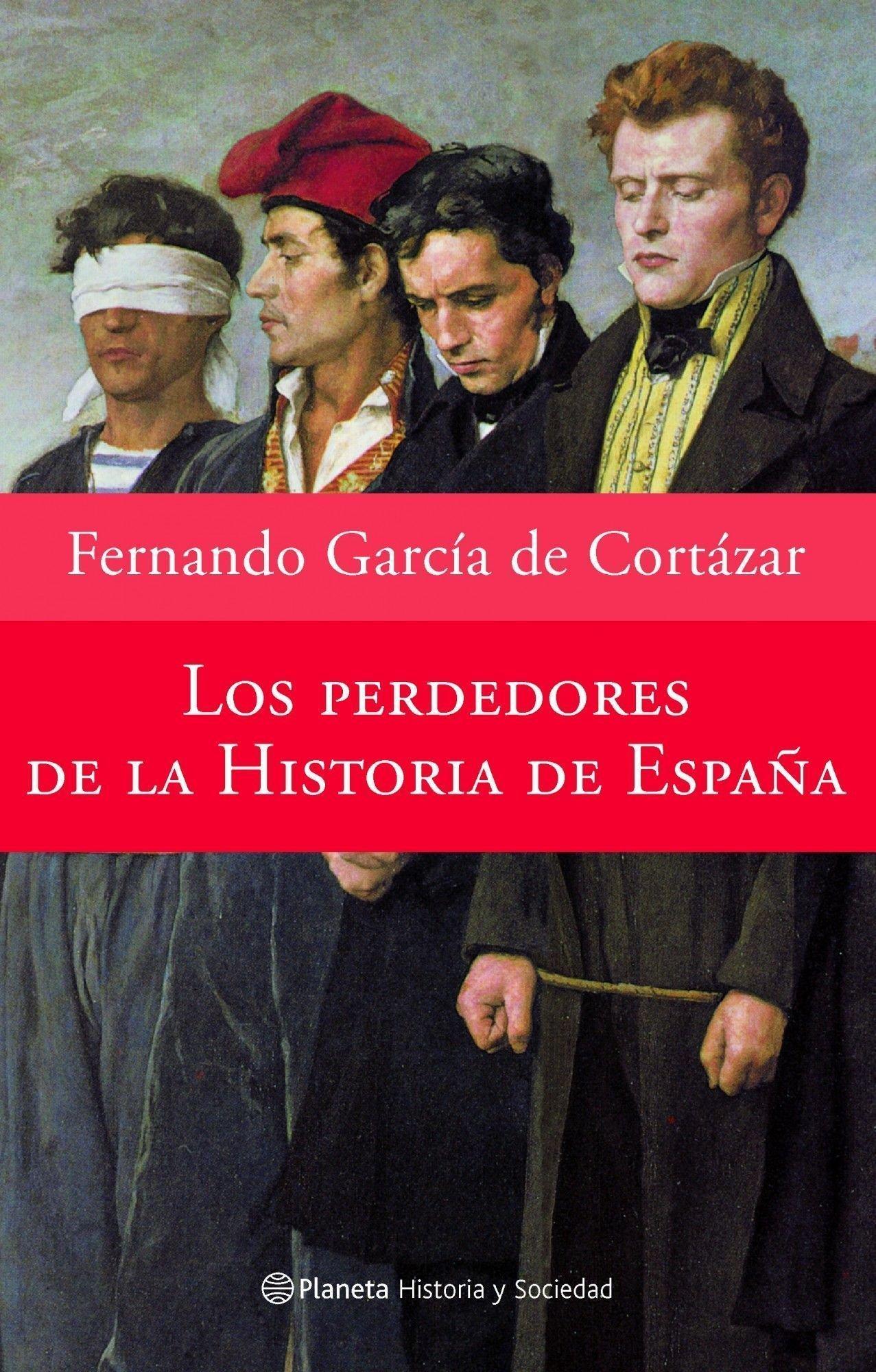 Los perdedores de la historia de España Historia y Sociedad ...