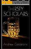 Thirsty Scholars