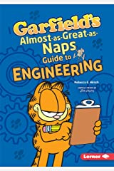 Garfield's ® Almost-as-Great-as-Naps Guide to Engineering (Garfield's ® Fat Cat Guide to STEM Breakthroughs) Kindle Edition