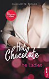 Hot Chocolate - The Ladies: Die komplette 1. Staffel (L.A. Roommates)
