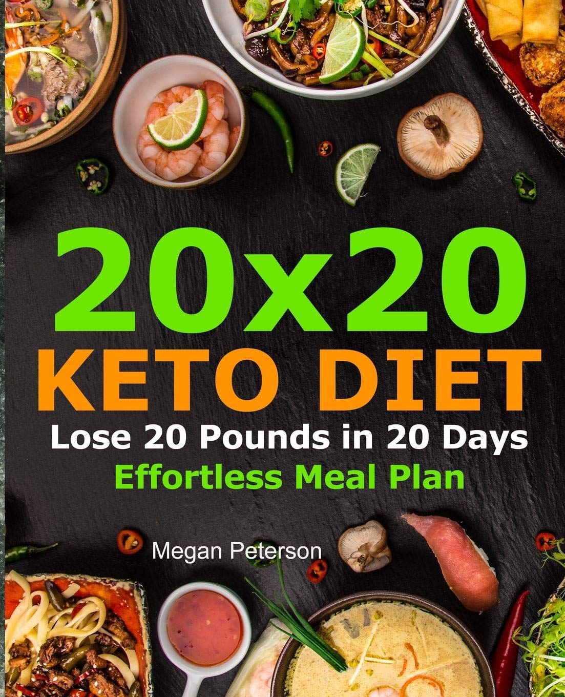 20X20 KETO DIET LOSE 20 POUNDS IN 20 DAYS EFFORTLESS MEAL PLAN