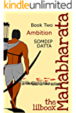 Ambition (The Lilboox Mahabharata Book 2)