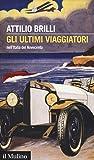 Gli ultimi viaggiatori nell'Italia del Novecento
