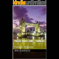 Poésie pour l'âme - Français: Poèmes d'amour (French Edition)