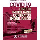 Covid-19 e os Reflexos no Direito Imobiliário e nos Contratos Imobiliários