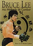Bruce Lee, ma méthode de combat, édition spéciale, 4 livres en 1 volume
