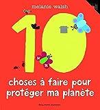 Les 10 choses à faire pour protéger ma planète