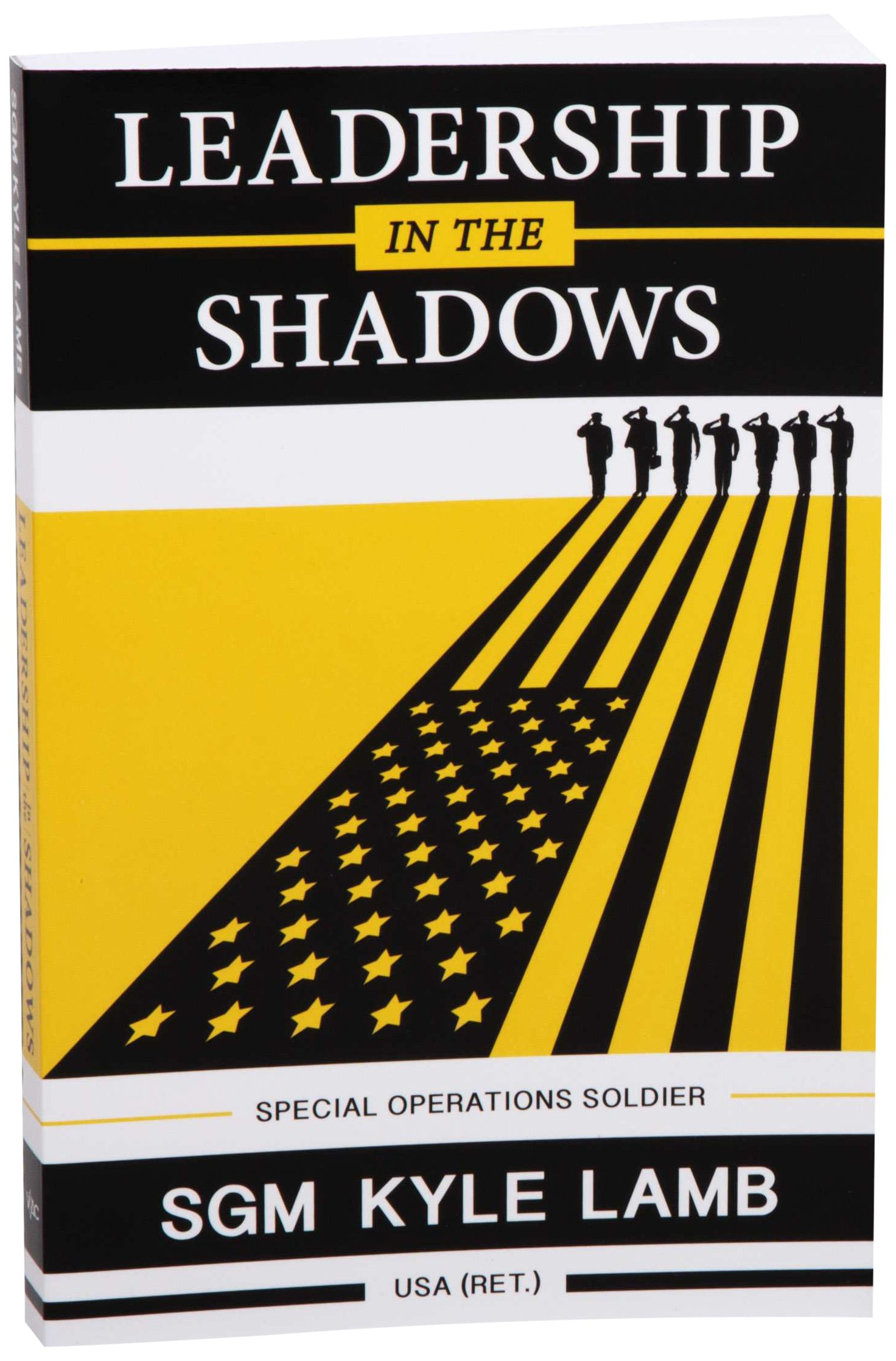 Leadership In The Shadows: Special Operations Soldier: Kyle Lamb:  9780692020388: Amazon: Books
