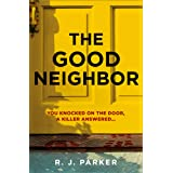 The Good Neighbor: An absolutely gripping 2021 crime thriller perfect for fans of The Perfect Couple