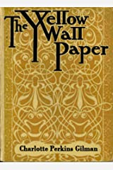 The Yellow Wallpaper + 3 FREE EBOOKS [illustrated edition] Kindle Edition