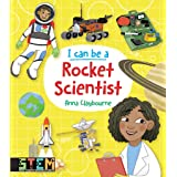 I Can Be a Rocket Scientist: Fun STEM Activities for Kids (Dover Children's Science Books)