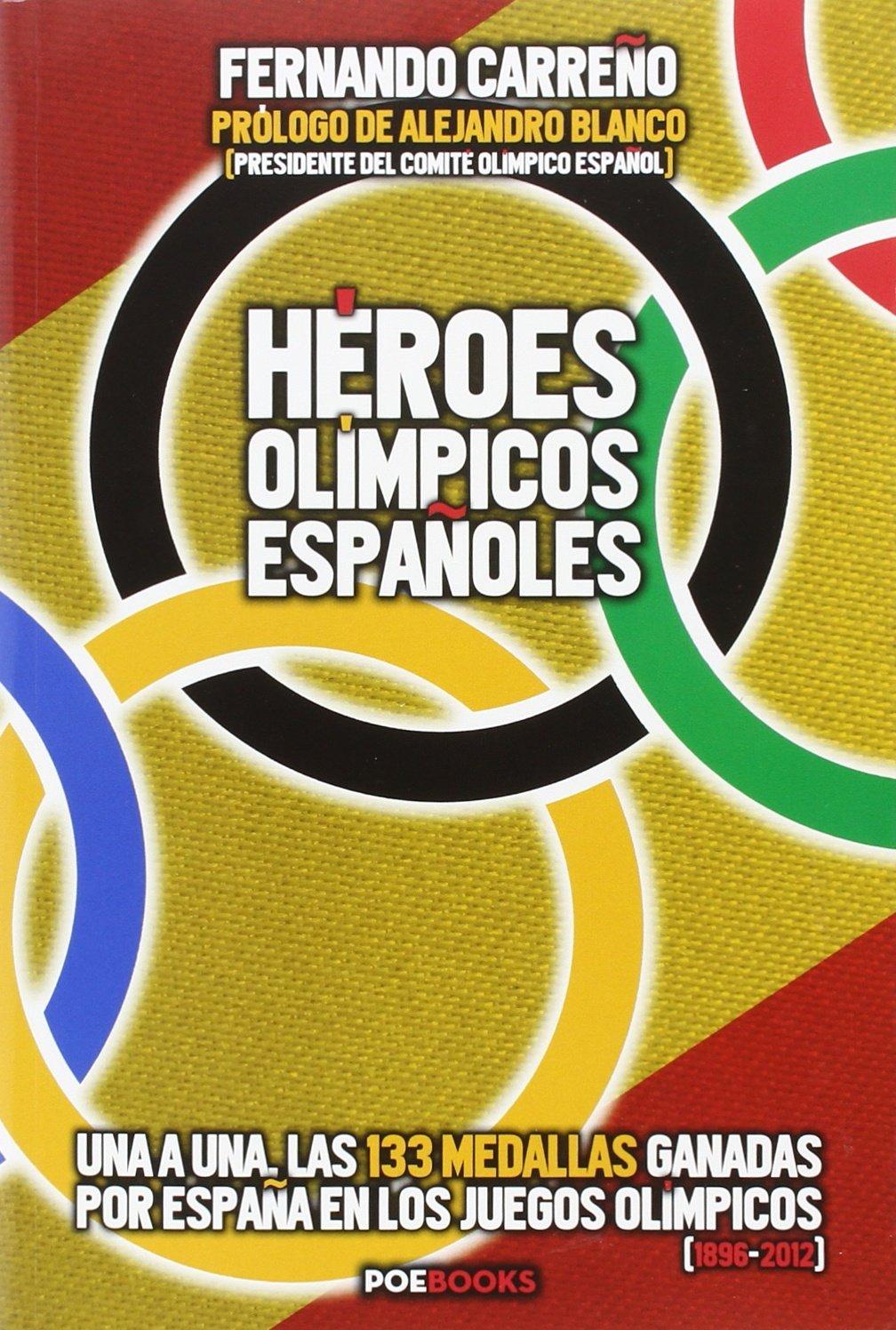 Héroes Olímpicos Españoles: Amazon.es: Carreño Ocaña, Fernando, LINARES CLEMENTE, MIGUEL ÁNGEL: Libros