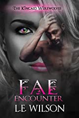 Fae Encounter (The Kincaid Werewolves Book 2) Kindle Edition