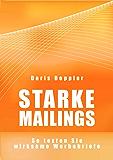 Starke Mailings. So texten Sie wirksame Werbebriefe