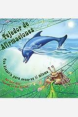 Tejedor de Afirmaciones: Un cuento que aumenta la autoestima en los niños, creer en ellos mismos, mientras que reducen su estrés y su ansiedad (Spanish Edition) Kindle Edition