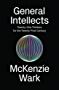 General Intellects: Twenty-One Thinkers for the Twenty First Century