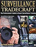 Surveillance Tradecraft: The Professional's Guide to Surveillance Training