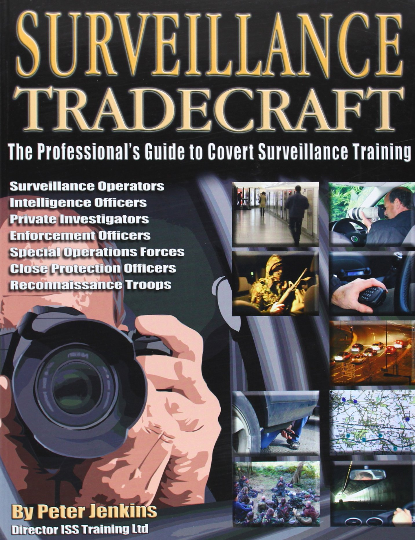 Surveillance Tradecraft The Professional's Guide to